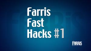Farris Fast Hacks