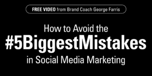 Avoid the 5 Biggest Mistakes in Social Media Marketing